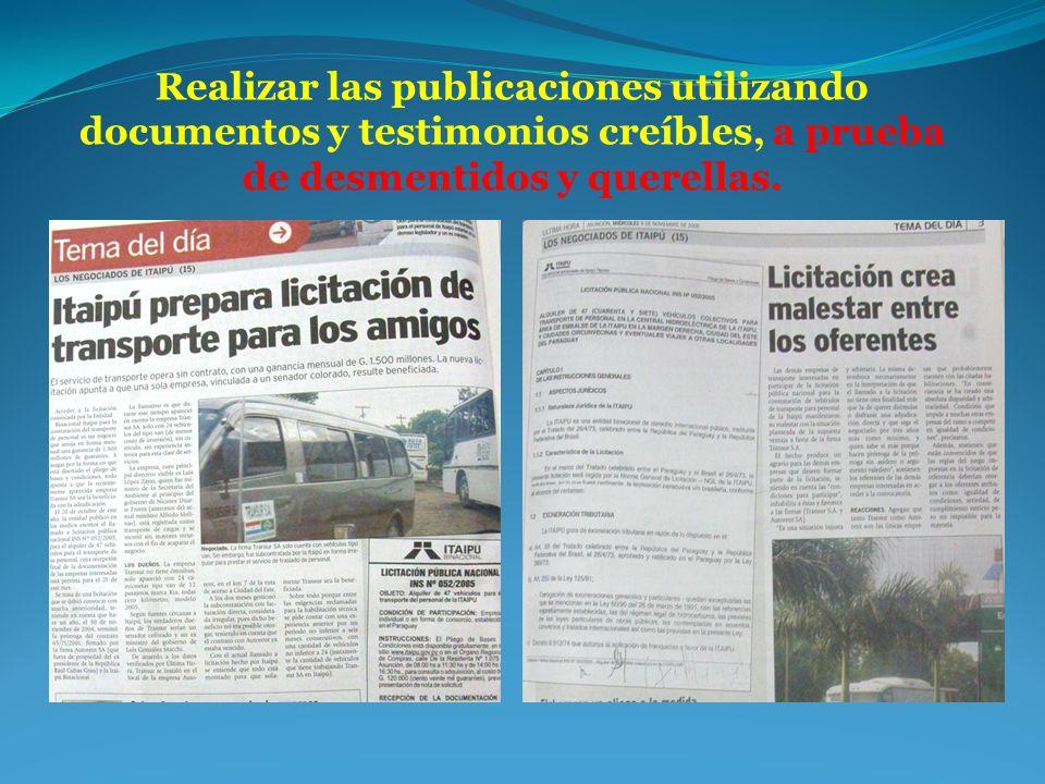 Realizar las publicaciones utilizando documentos y testimonios creíbles, a prueba de desmentidos y querellas.