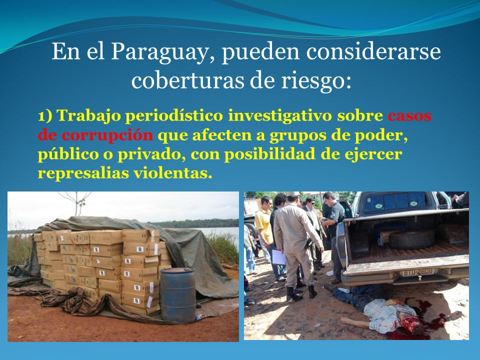 En el Paraguay, pueden considerarse coberturas de riesgo: