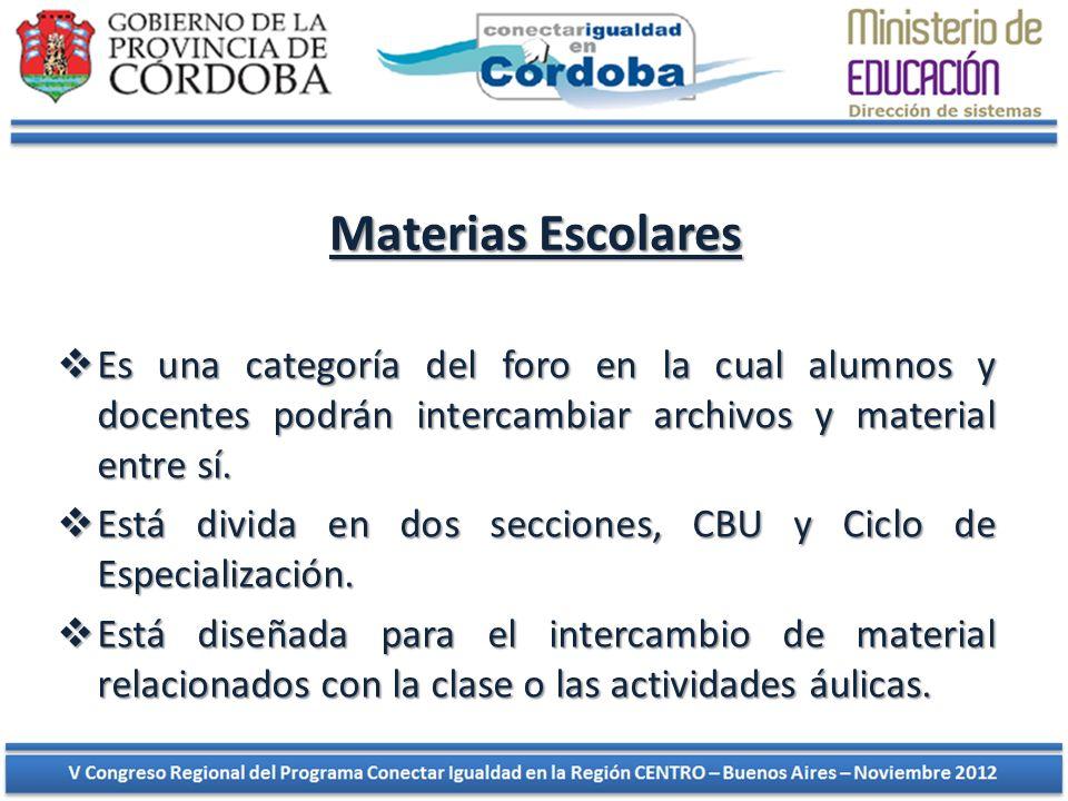 Materias Escolares Es una categoría del foro en la cual alumnos y docentes podrán intercambiar archivos y material entre sí.