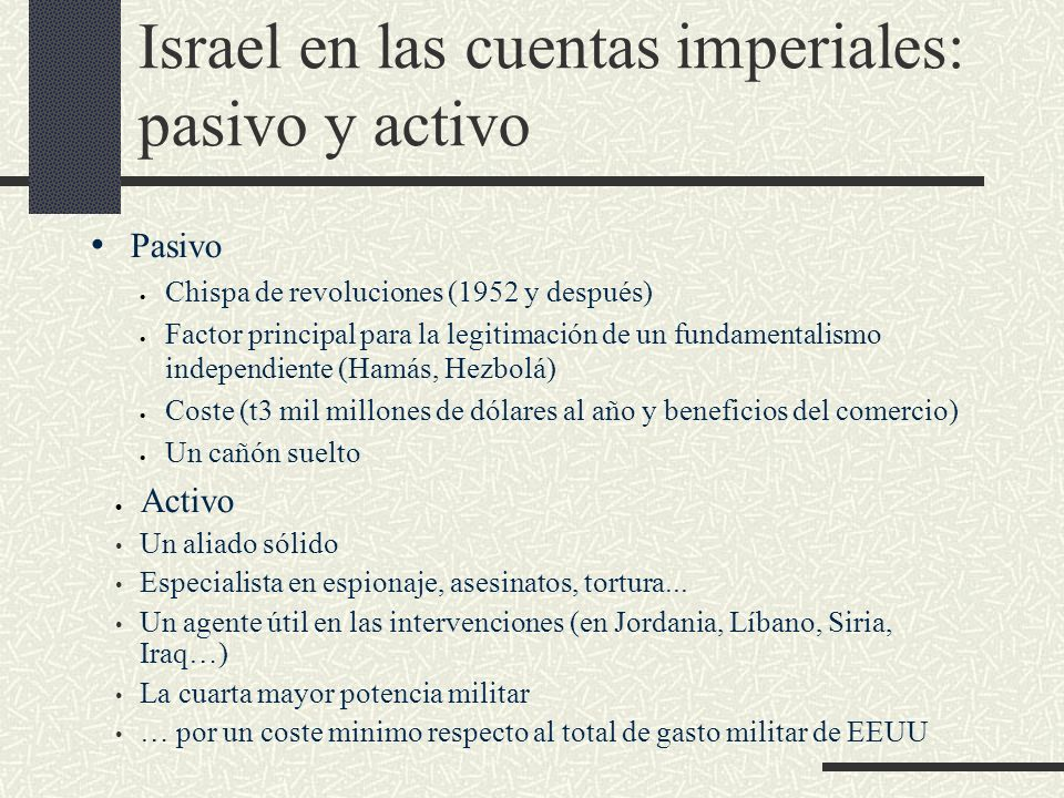 Israel en las cuentas imperiales: pasivo y activo