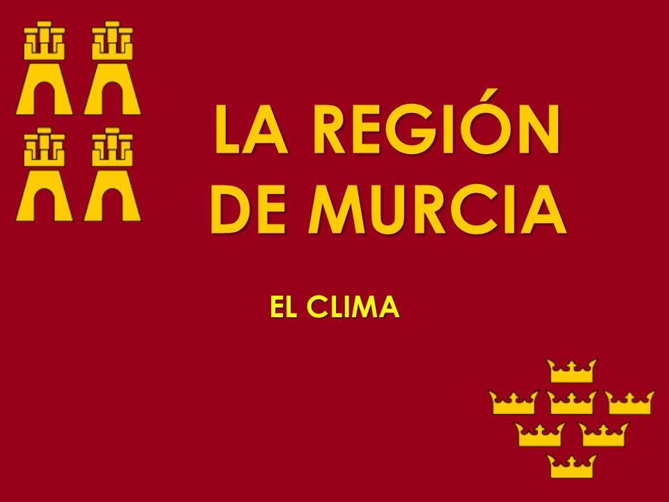 LA REGIÓN DE MURCIA EL CLIMA