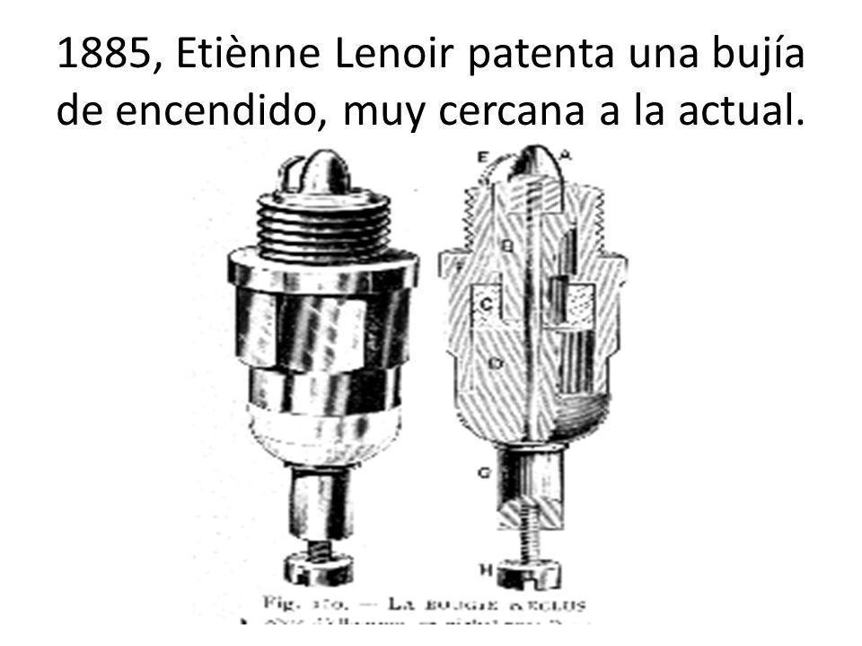 1885, Etiènne Lenoir patenta una bujía de encendido, muy cercana a la actual.