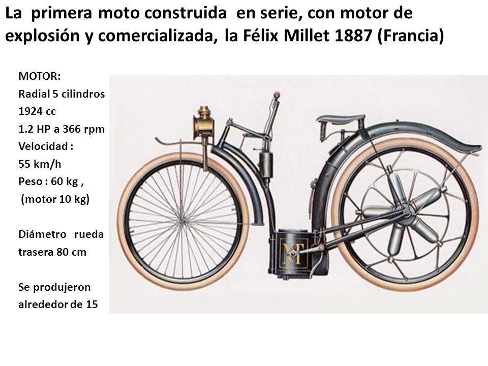 La primera moto construida en serie, con motor de explosión y comercializada, la Félix Millet 1887 (Francia)