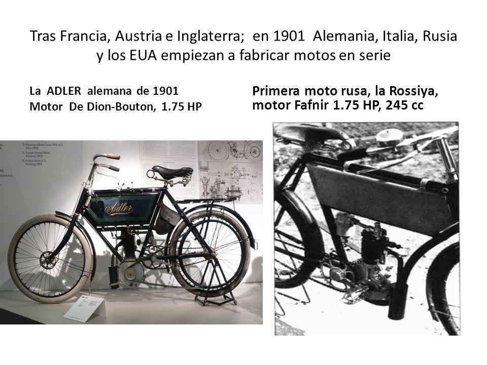 Tras Francia, Austria e Inglaterra; en 1901 Alemania, Italia, Rusia y los EUA empiezan a fabricar motos en serie