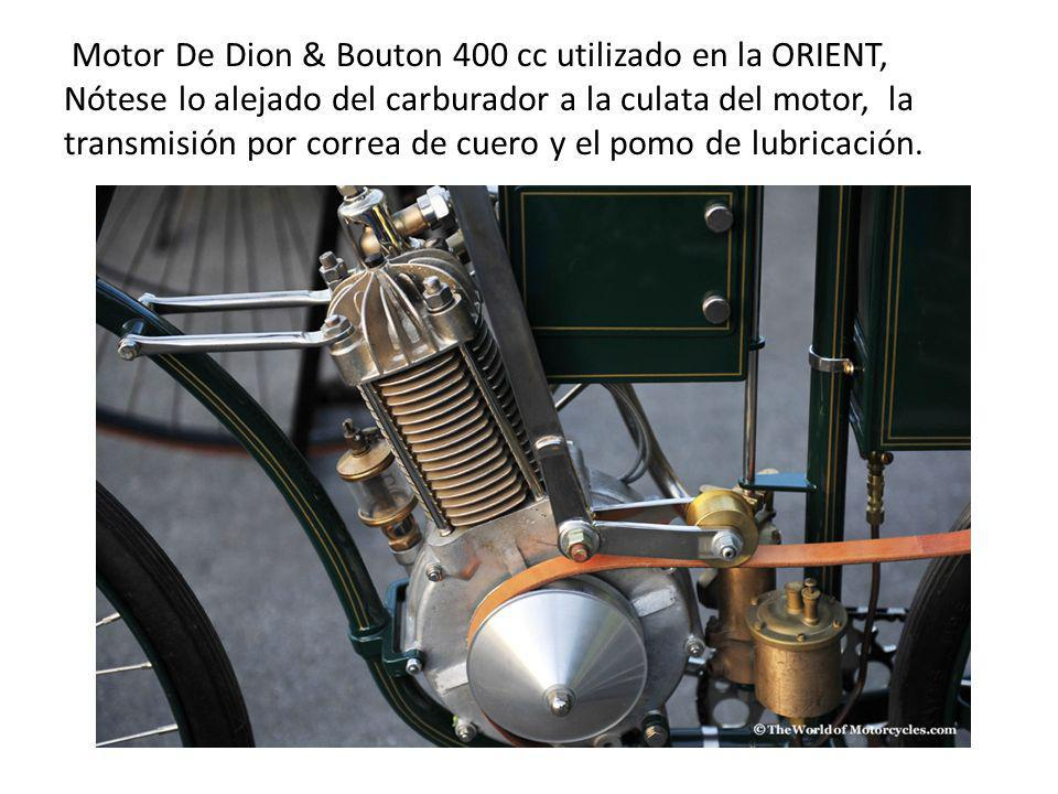 Motor De Dion & Bouton 400 cc utilizado en la ORIENT, Nótese lo alejado del carburador a la culata del motor, la transmisión por correa de cuero y el pomo de lubricación.