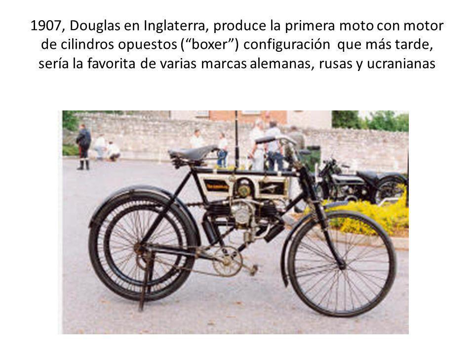 1907, Douglas en Inglaterra, produce la primera moto con motor de cilindros opuestos ( boxer ) configuración que más tarde, sería la favorita de varias marcas alemanas, rusas y ucranianas