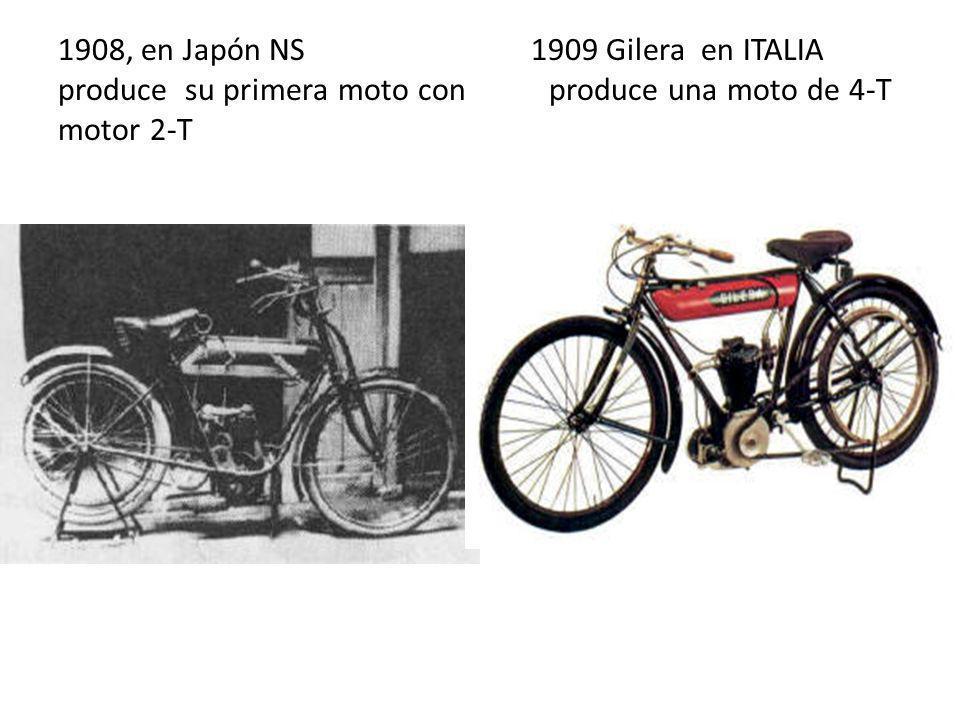1908, en Japón NS 1909 Gilera en ITALIA produce su primera moto con produce una moto de 4-T motor 2-T