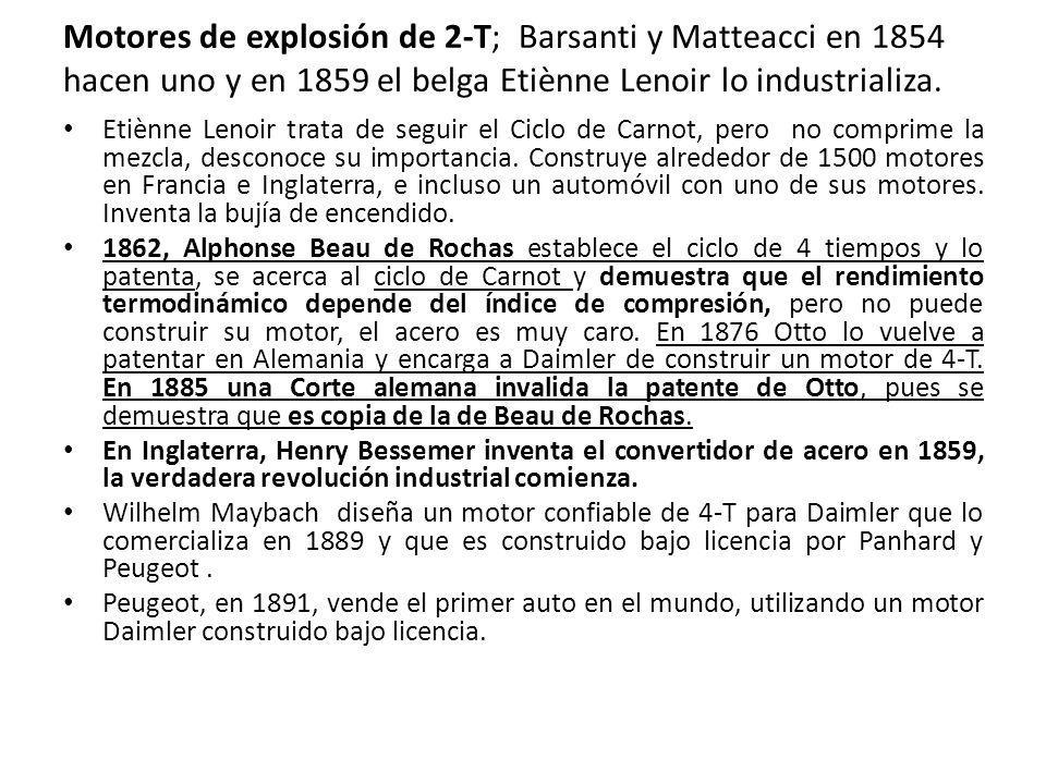Motores de explosión de 2-T; Barsanti y Matteacci en 1854 hacen uno y en 1859 el belga Etiènne Lenoir lo industrializa.