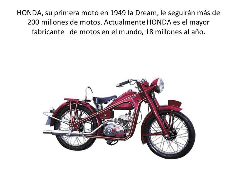 HONDA, su primera moto en 1949 la Dream, le seguirán más de 200 millones de motos.