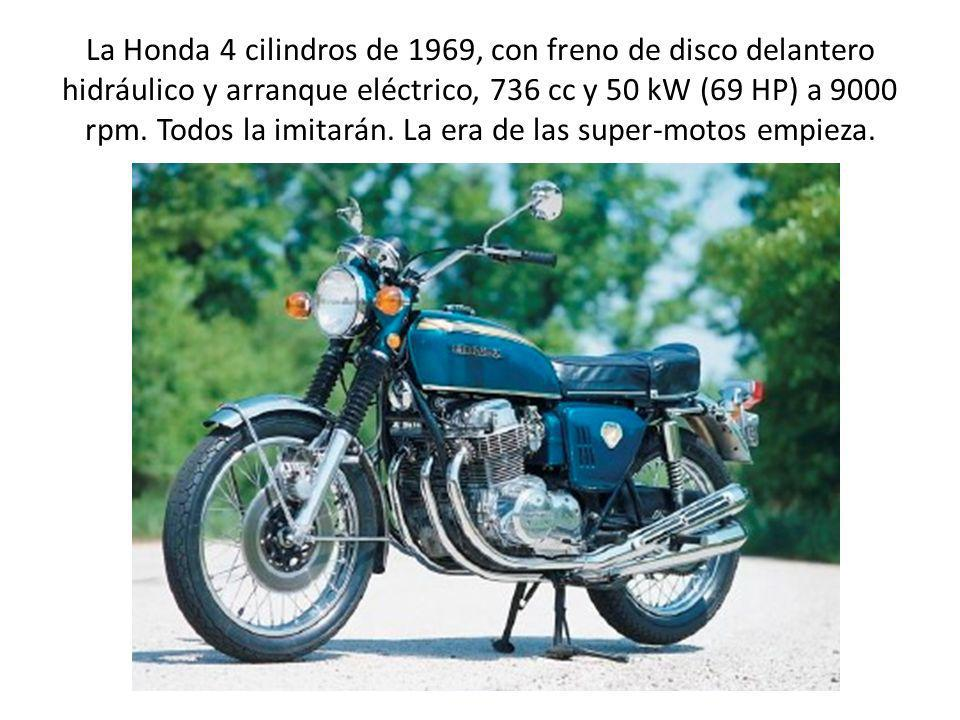 La Honda 4 cilindros de 1969, con freno de disco delantero hidráulico y arranque eléctrico, 736 cc y 50 kW (69 HP) a 9000 rpm.