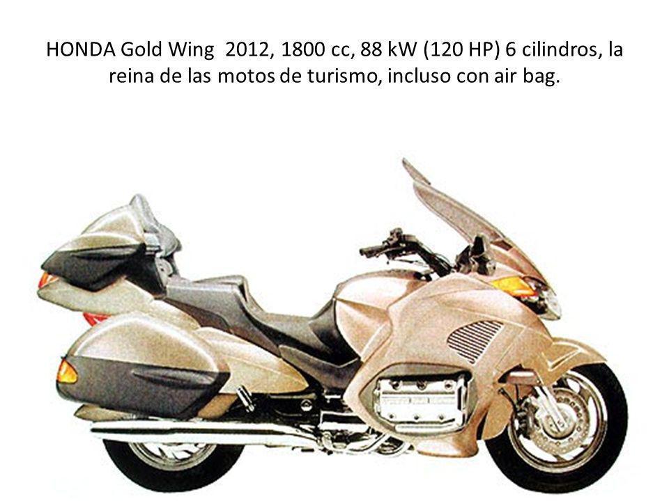HONDA Gold Wing 2012, 1800 cc, 88 kW (120 HP) 6 cilindros, la reina de las motos de turismo, incluso con air bag.