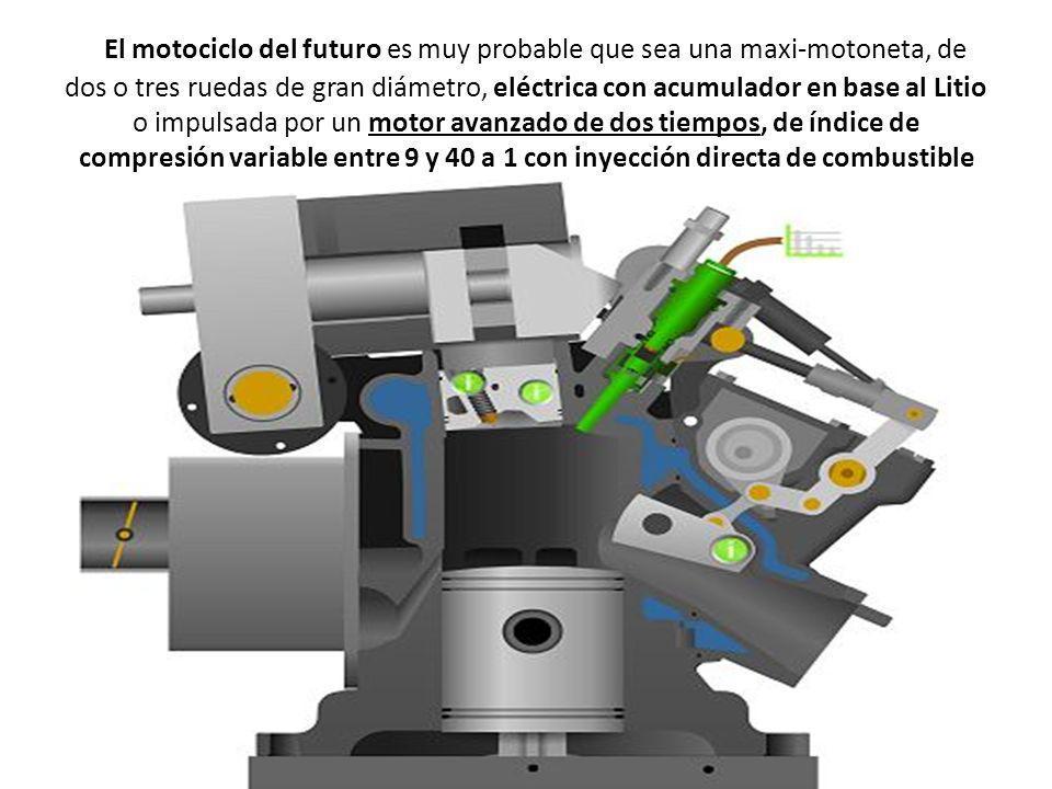 El motociclo del futuro es muy probable que sea una maxi-motoneta, de dos o tres ruedas de gran diámetro, eléctrica con acumulador en base al Litio o impulsada por un motor avanzado de dos tiempos, de índice de compresión variable entre 9 y 40 a 1 con inyección directa de combustible