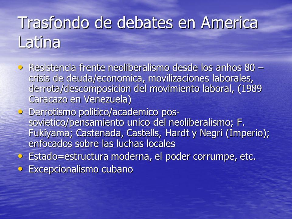 Trasfondo de debates en America Latina