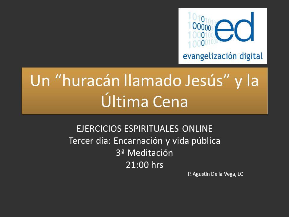 Un huracán llamado Jesús y la Última Cena