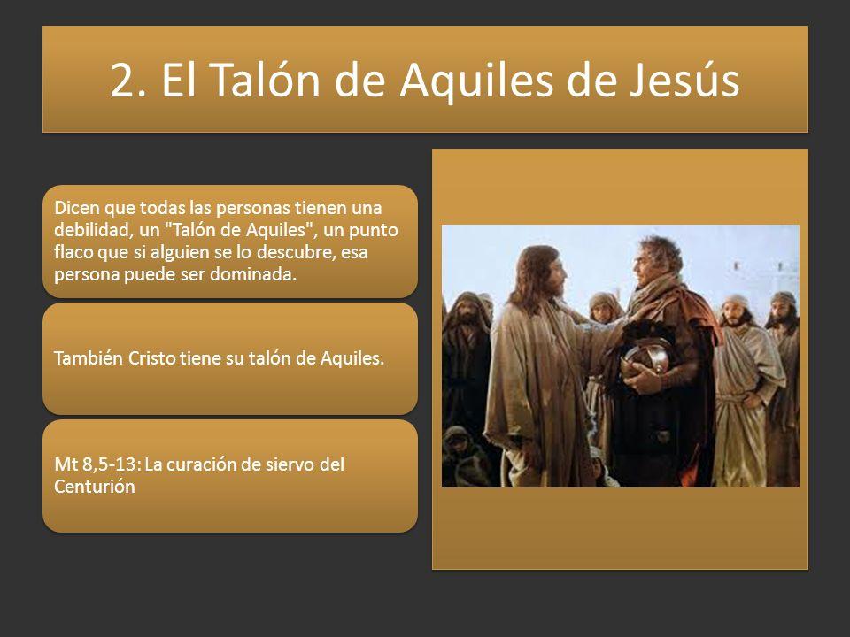 2. El Talón de Aquiles de Jesús