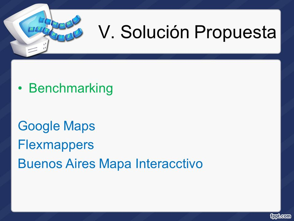 V. Solución Propuesta Benchmarking Google Maps Flexmappers