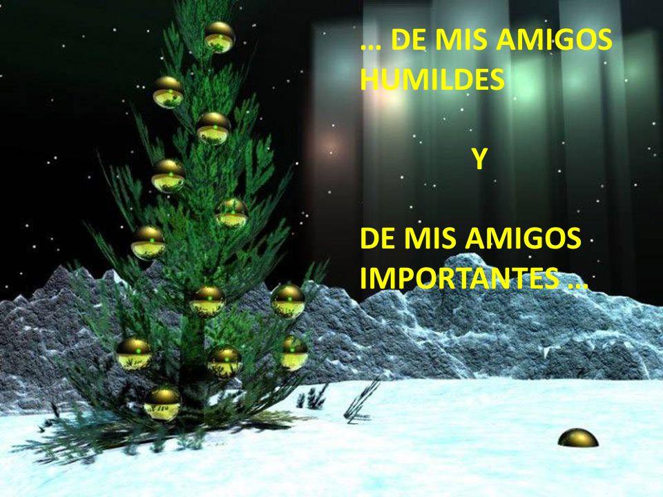 … DE MIS AMIGOS HUMILDES
