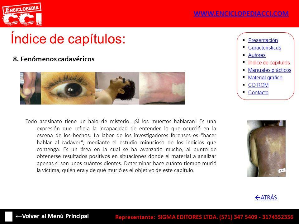 Índice de capítulos: WWW.ENCICLOPEDIACCI.COM 8. Fenómenos cadavéricos