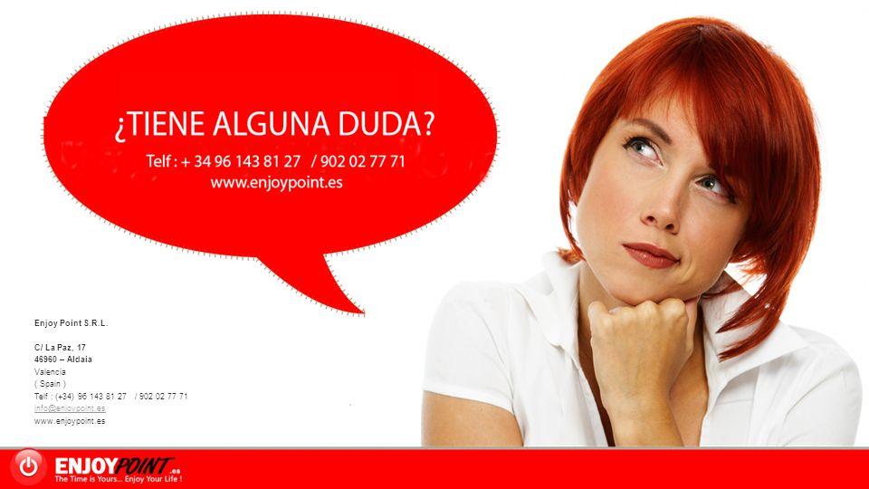 Enjoy Point S.R.L. C/ La Paz, 17. 46960 – Aldaia. Valencia. ( Spain ) Telf : (+34) 96 143 81 27 / 902 02 77 71.