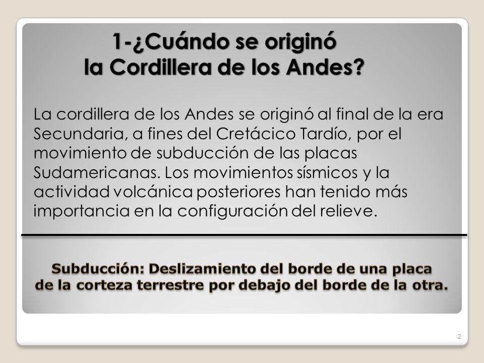 1-¿Cuándo se originó la Cordillera de los Andes