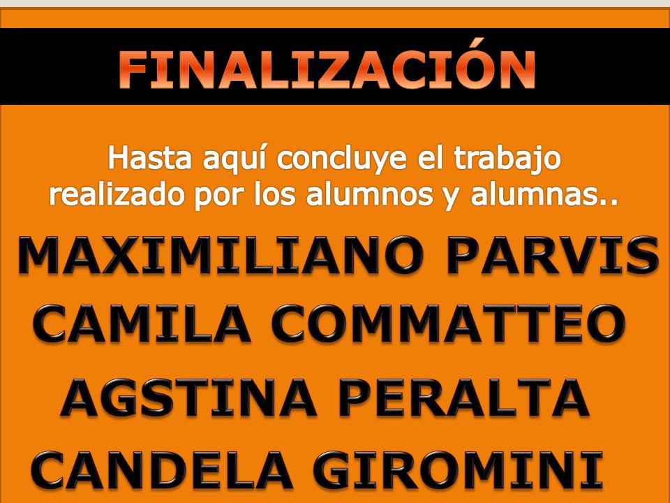 FINALIZACIÓN MAXIMILIANO PARVIS CAMILA COMMATTEO AGSTINA PERALTA