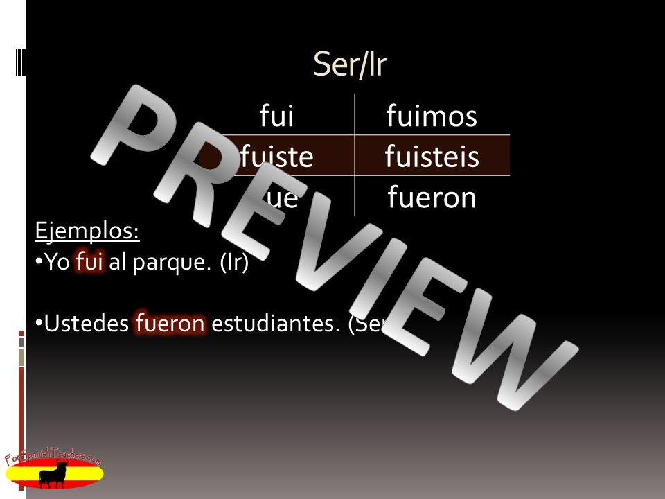 PREVIEW Ser/Ir fui fuimos fuiste fuisteis fue fueron Ejemplos: