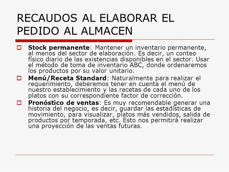 RECAUDOS AL ELABORAR EL PEDIDO AL ALMACEN