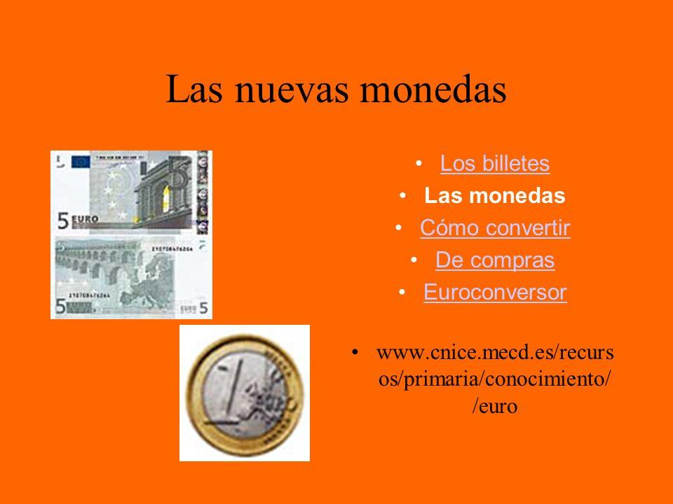 Las nuevas monedas Los billetes Las monedas Cómo convertir De compras