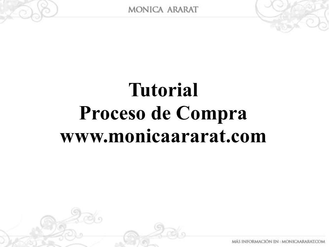 Tutorial Proceso de Compra www.monicaararat.com