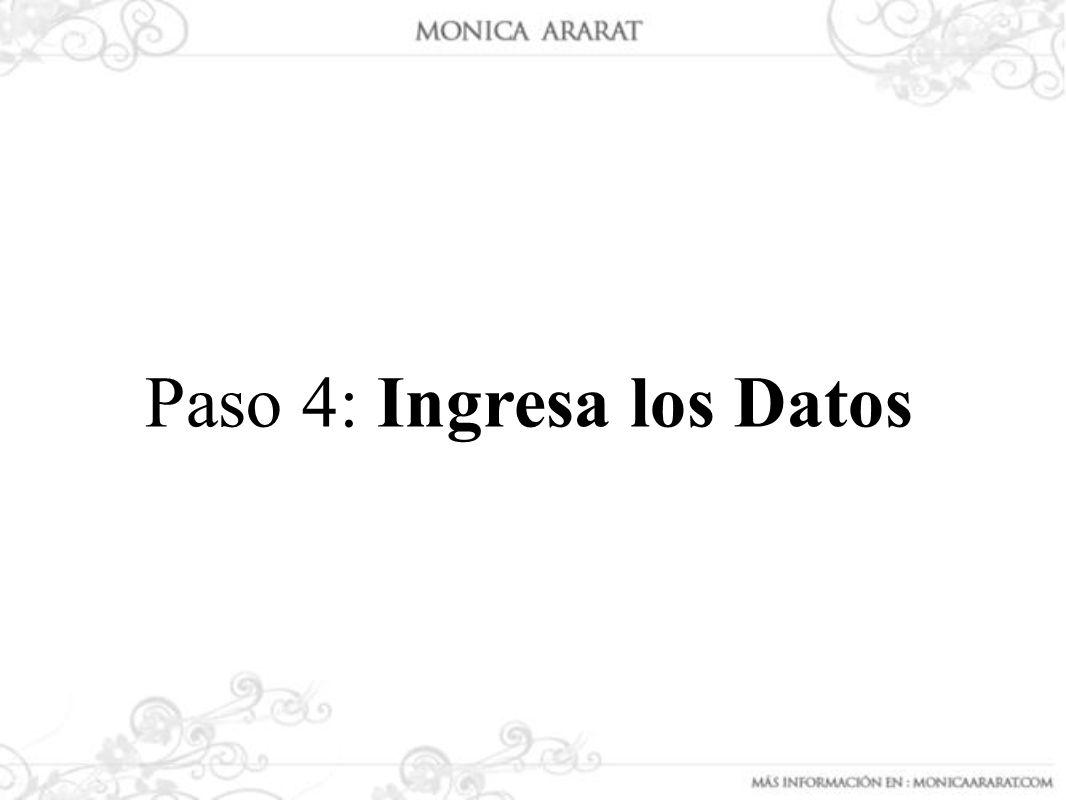 Paso 4: Ingresa los Datos