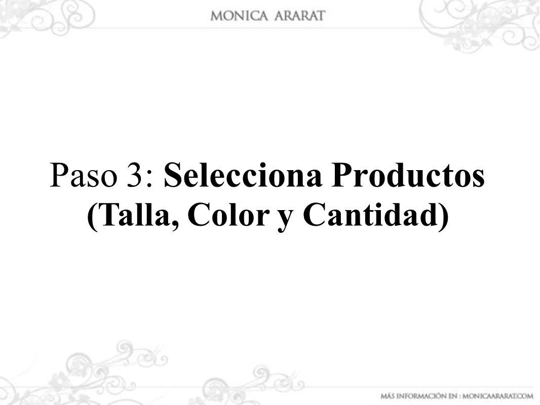 Paso 3: Selecciona Productos (Talla, Color y Cantidad)