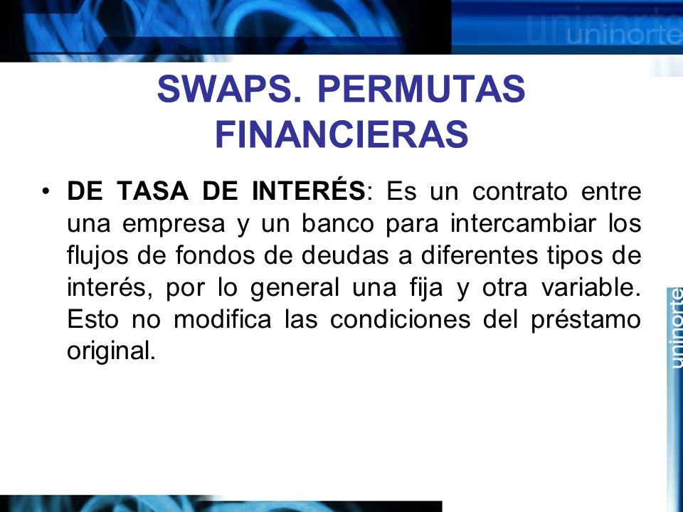 SWAPS. PERMUTAS FINANCIERAS