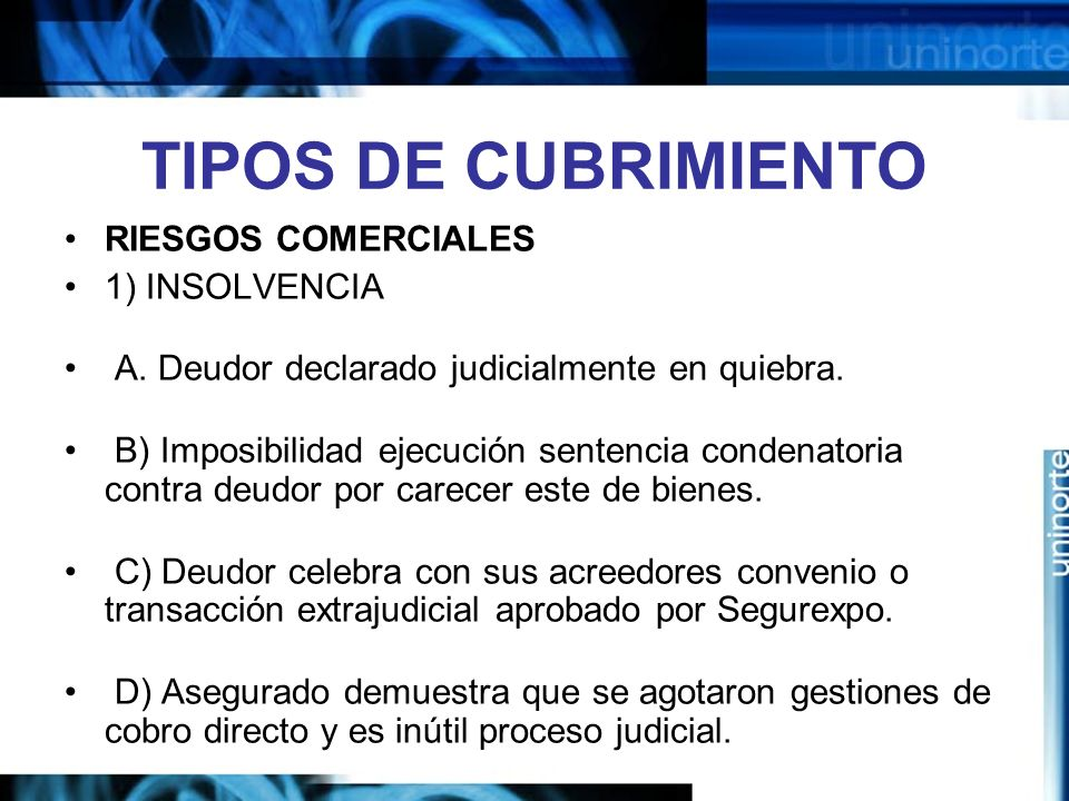 TIPOS DE CUBRIMIENTO RIESGOS COMERCIALES 1) INSOLVENCIA