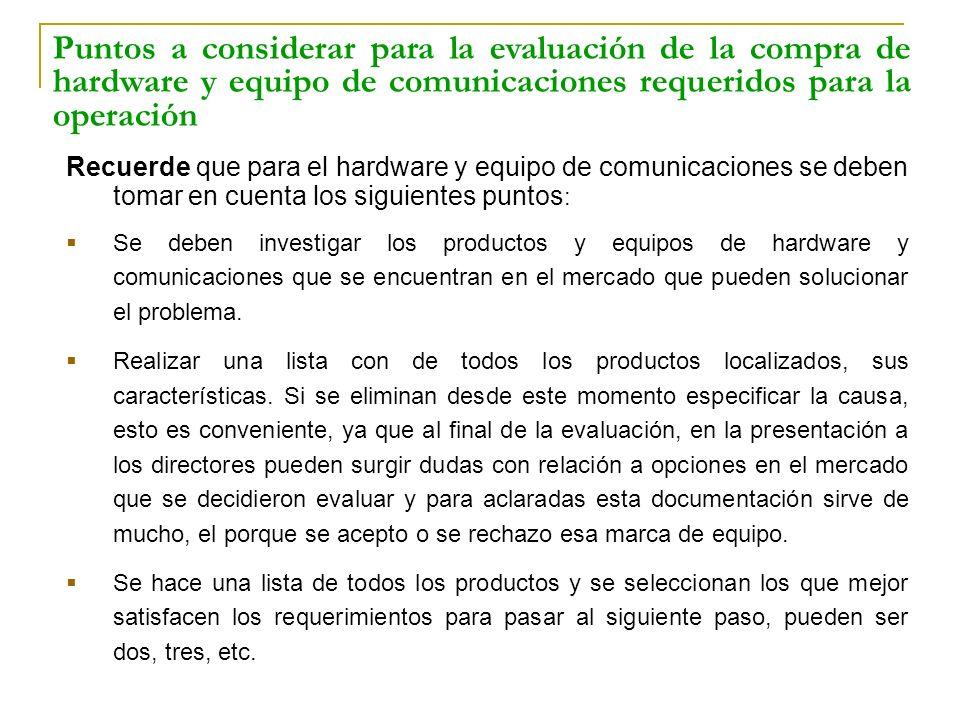 Puntos a considerar para la evaluación de la compra de hardware y equipo de comunicaciones requeridos para la operación