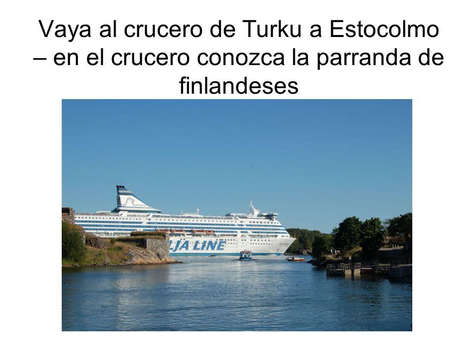 Vaya al crucero de Turku a Estocolmo – en el crucero conozca la parranda de finlandeses