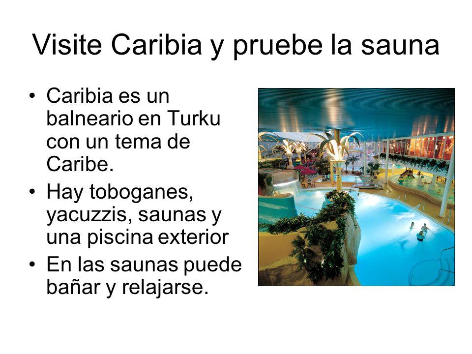 Visite Caribia y pruebe la sauna