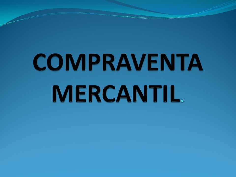 COMPRAVENTA MERCANTIL.