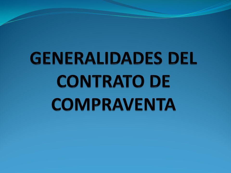GENERALIDADES DEL CONTRATO DE COMPRAVENTA