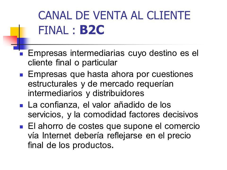 CANAL DE VENTA AL CLIENTE FINAL : B2C