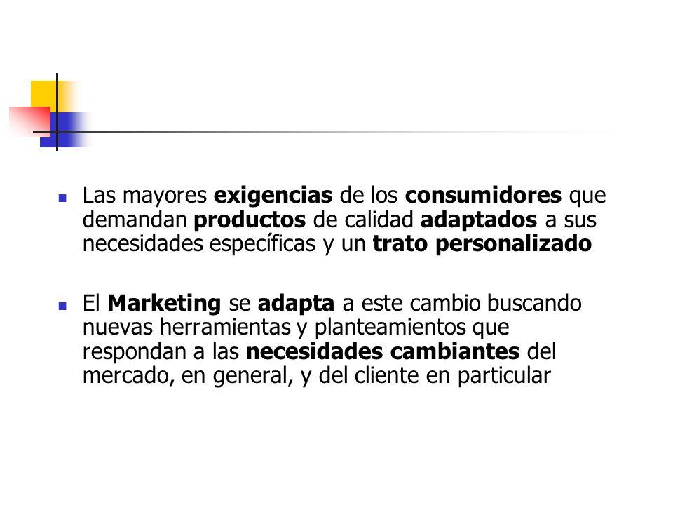 Las mayores exigencias de los consumidores que demandan productos de calidad adaptados a sus necesidades específicas y un trato personalizado