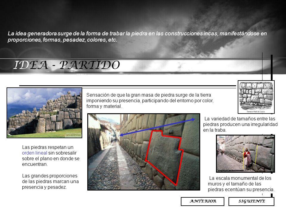 La idea generadora surge de la forma de trabar la piedra en las construcciones incas, manifestándose en proporciones, formas, pesadez, colores, etc.