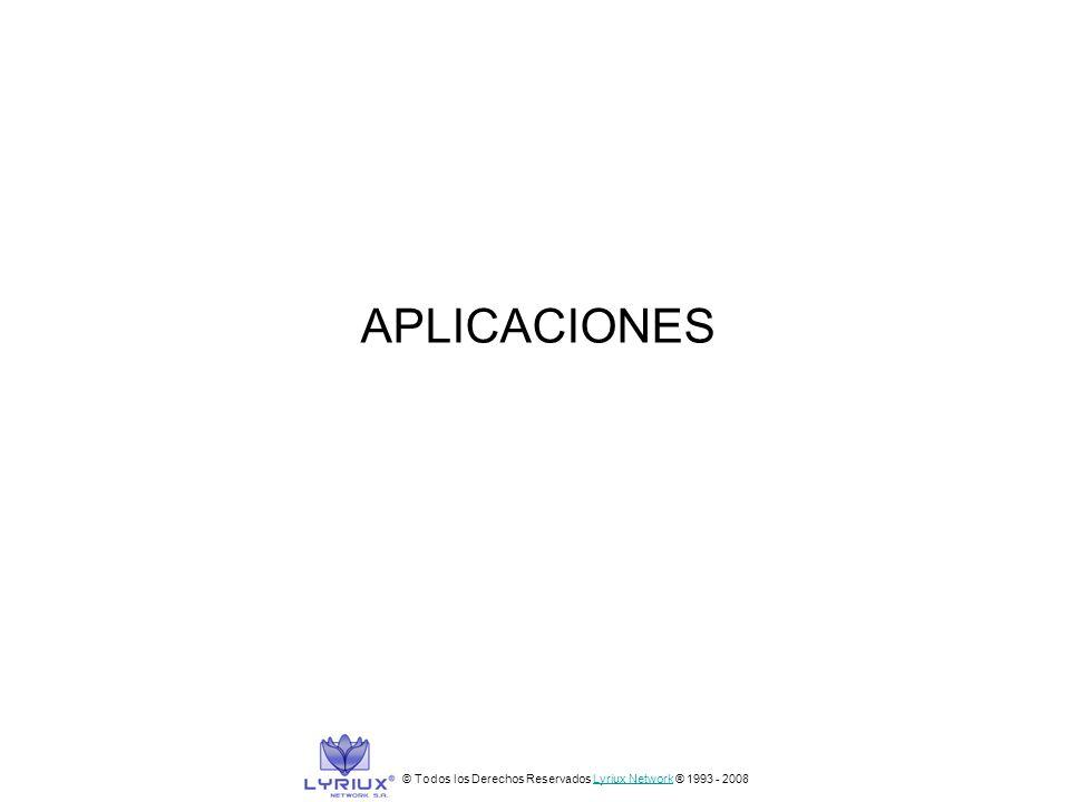 APLICACIONES © Todos los Derechos Reservados Lyriux Network ® 1993 - 2008
