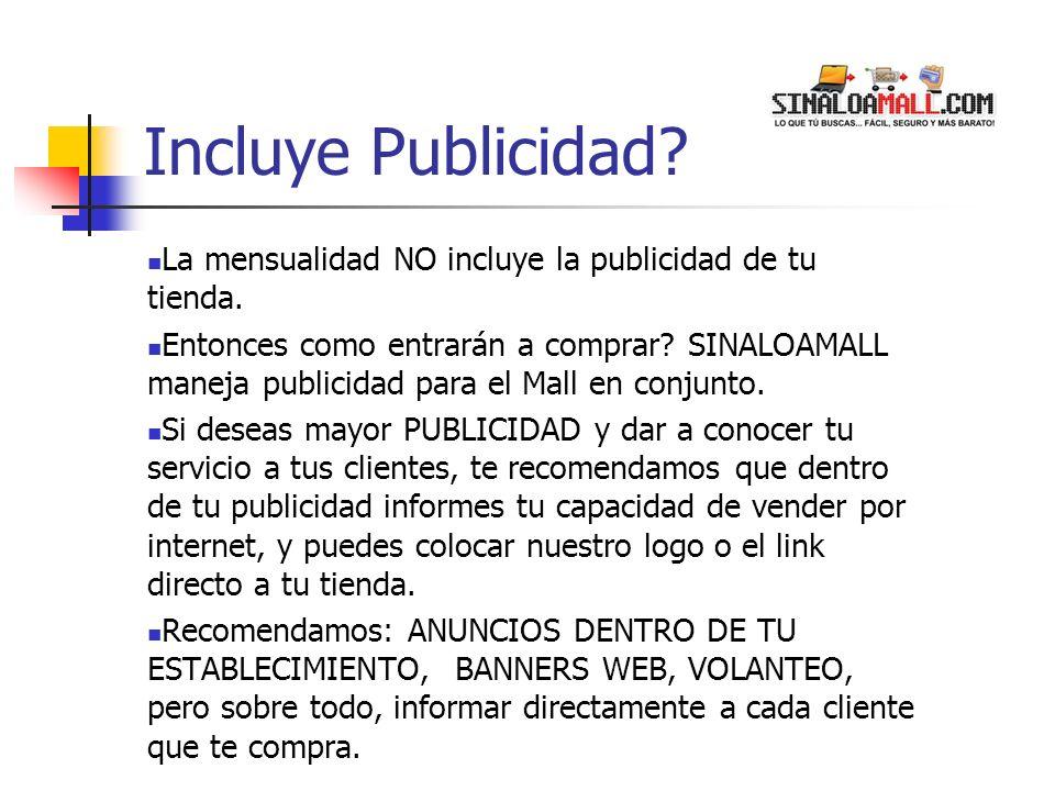 Incluye Publicidad La mensualidad NO incluye la publicidad de tu tienda.