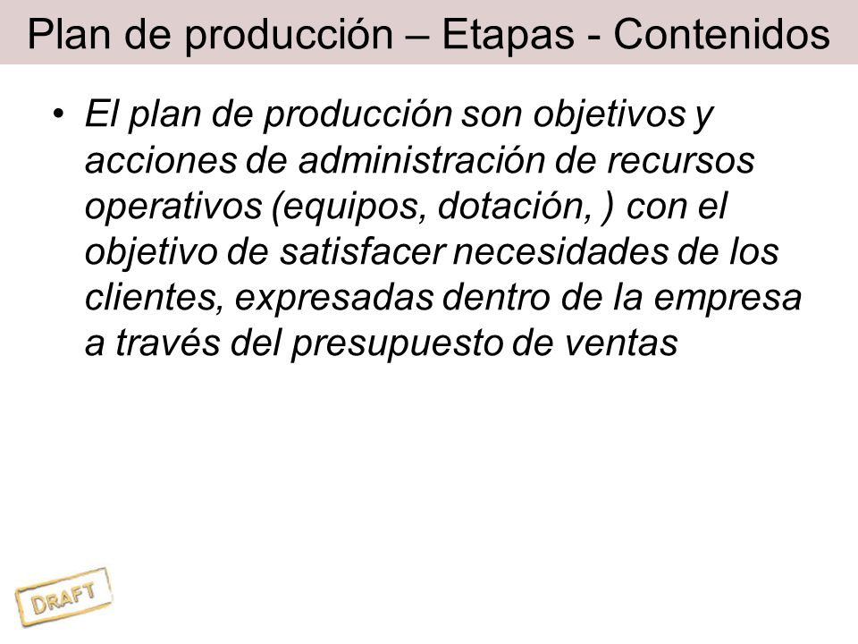 Plan de producción – Etapas - Contenidos