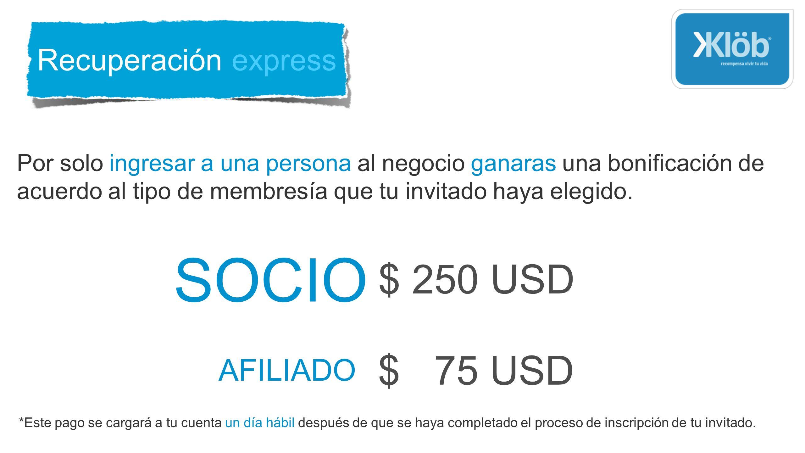 SOCIO $ 250 USD $ 75 USD Recuperación express AFILIADO