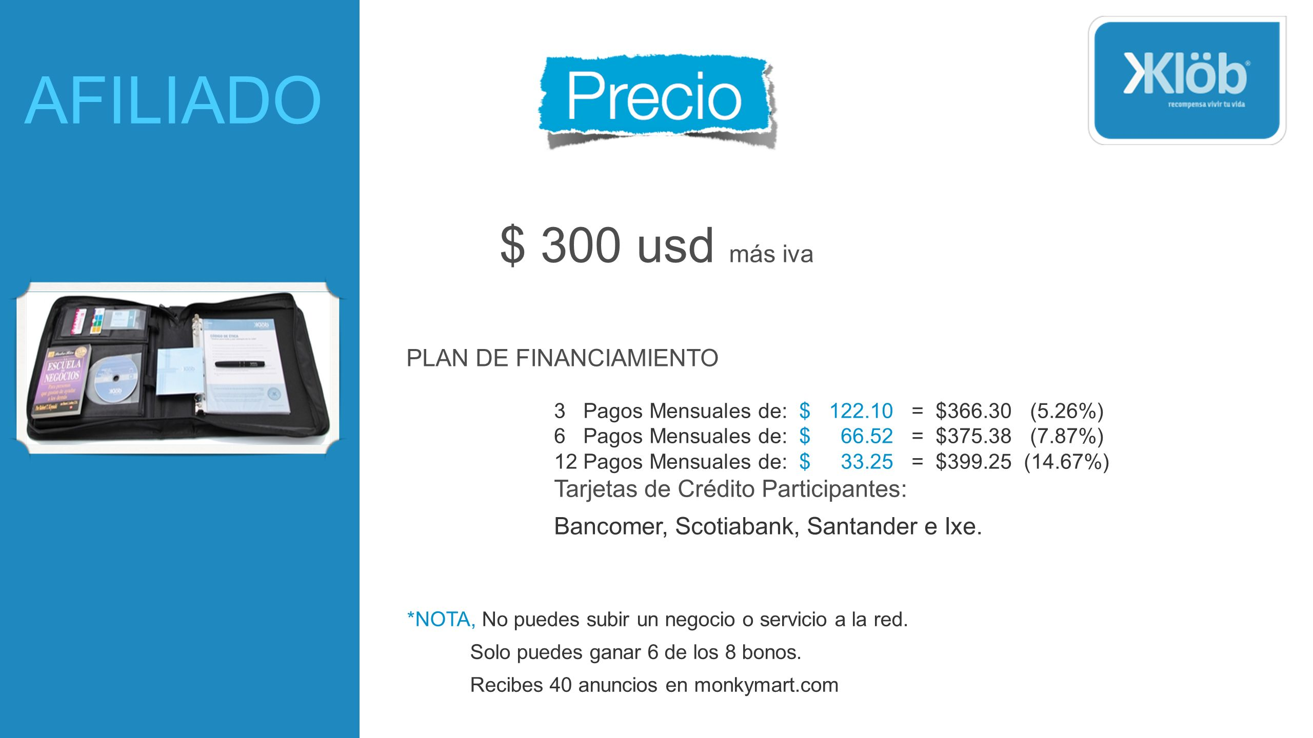 AFILIADO $ 300 usd más iva PLAN DE FINANCIAMIENTO