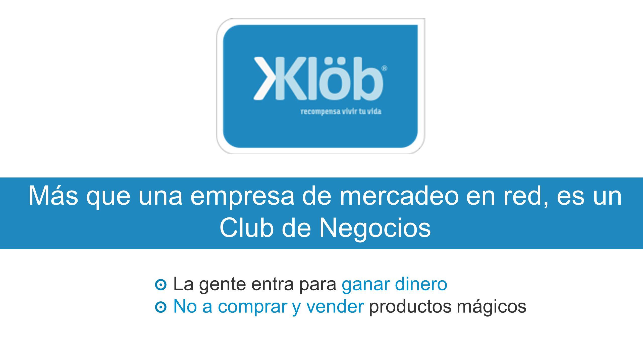 Más que una empresa de mercadeo en red, es un Club de Negocios