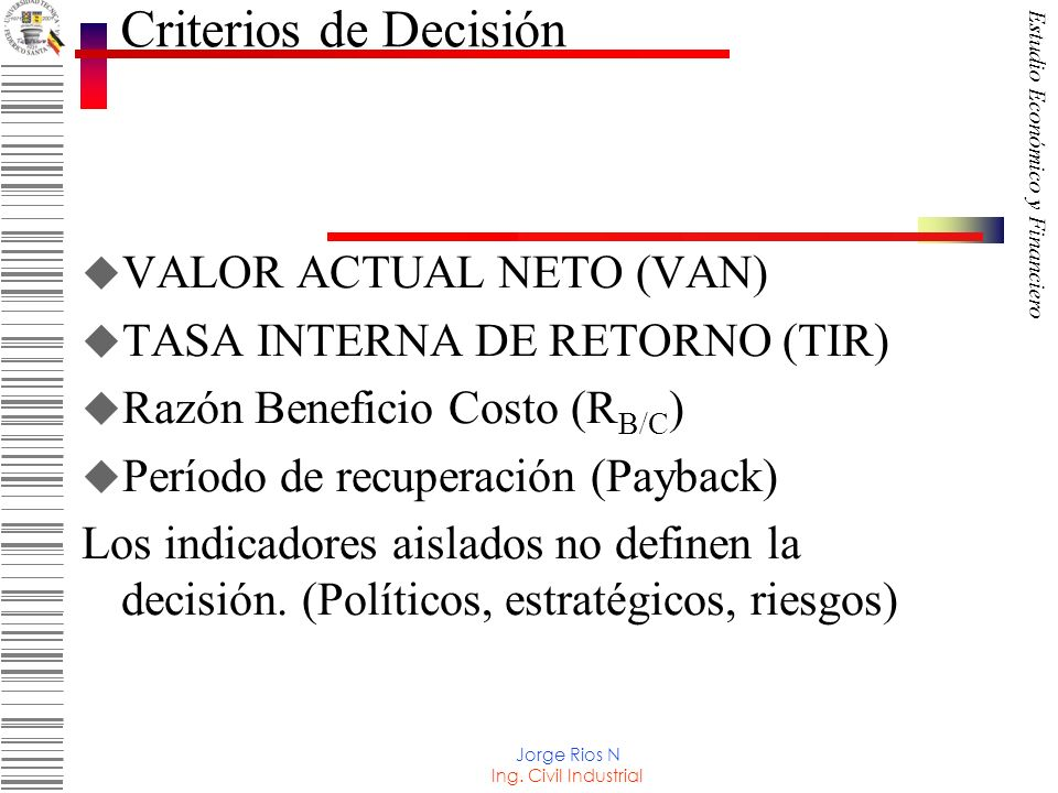 Criterios de Decisión VALOR ACTUAL NETO (VAN)