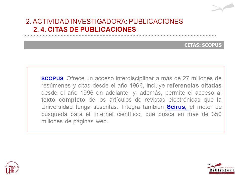 2. ACTIVIDAD INVESTIGADORA: PUBLICACIONES 2. 4. CITAS DE PUBLICACIONES