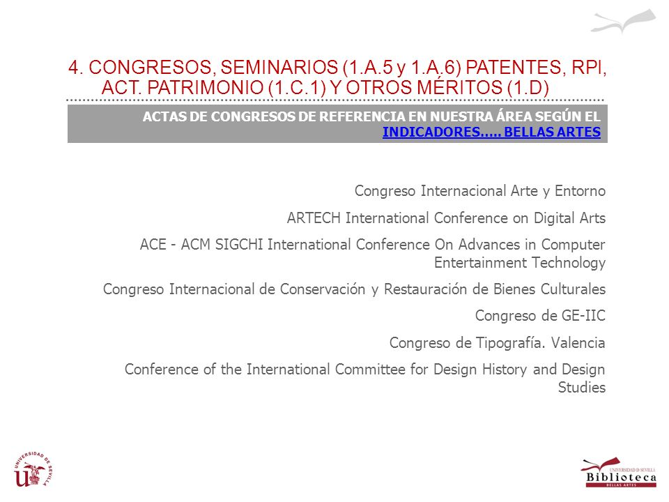 NO EXCLUIDOS 4. CONGRESOS, SEMINARIOS (1.A.5 y 1.A.6) PATENTES, RPI, ACT. PATRIMONIO (1.C.1) Y OTROS MÉRITOS (1.D)
